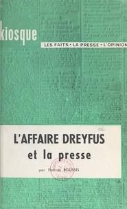 Patrice Boussel - L'affaire Dreyfus et la presse.