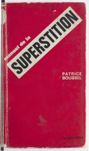 Patrice Boussel - Manuel de la superstition.