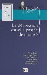 Patrice Boyer et Pierre-Henri Castel - La dépression est-elle passée de mode ?.