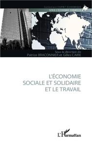 Patrice Braconnier et Gilles Caire - L'économie sociale et solidaire et le travail.