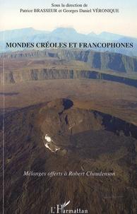 Patrice Brasseur et Georges Daniel Véronique - Mondes créoles et francophones - Mélanges offerts à Robert Chaudenson.