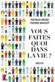 Patrice Bride et Pierre Madiot - Vous faites quoi dans la vie ?.