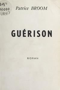 Patrice Broom - Guérison.
