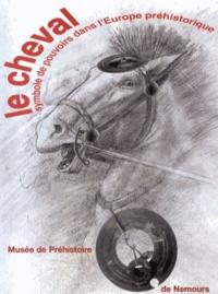 Patrice Brun - Le cheval, symbole de pouvoirs dans l'Europe préhistorique.
