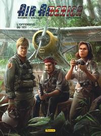 Patrice Buendia et  Wallace - Air America Tome 2 : L'offensive du Têt.