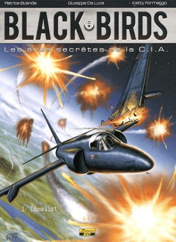 Patrice Buendia et Giuseppe De Luca - Black Birds Tome 1 : Idealist.