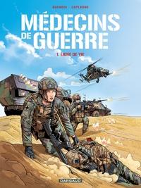 Patrice Buendia et Gilles Laplagne - Médecins de guerre Tome 1 : Ligne de vie.