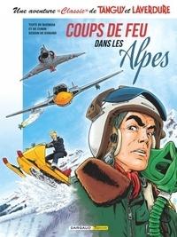 """Patrice Buendia et Hubert Cunin - Une aventure """"Classic"""" de Tanguy et Laverdure Tome 3 : Coups de feu dans les Alpes."""