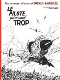 """Patrice Buendia et Hubert Cunin - Une aventure """"Classic"""" de Tanguy et Laverdure Tome 4 : Le pilote qui en savait trop."""