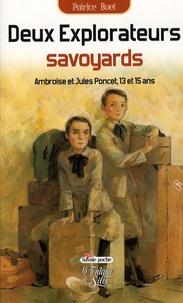 Patrice Buet - Deux explorateurs savoyards - Ambroise et Jules Poncet, 13 et 15 ans.