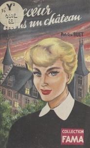 Patrice Buet - Un cœur dans un château.