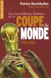Patrice Burchkalter - Les merveilleuses histoires de la coupe du Monde.
