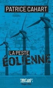 Patrice Cahart - La peste éolienne.
