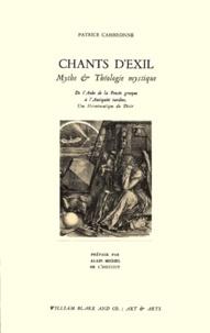 Patrice Cambronne - CHANTS D'EXIL. - Mythe & théologie mystique, De l'aube de la pensée grecque à l'Antiquité tardive, Une herméneutique du désir.