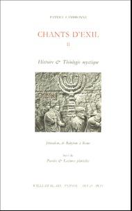 Patrice Cambronne - Chants d'Exil - Tome 2, Histoire et Théologie mystique ; Jérusalem, de Babylone à Rome.