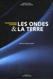 Patrice Canal et Pierre-René Bauquis - Les ondes et la Terre.