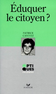 Patrice Canivez - Éduquer le citoyen ?.