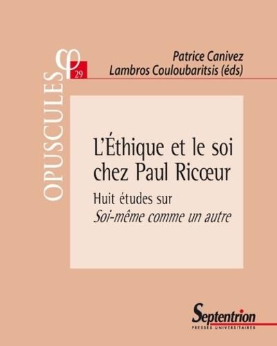 L'Ethique et le soi chez Paul Ricoeur. Huit études sur Soi-même comme un autre