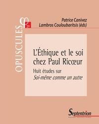 Patrice Canivez et Lambros Couloubaritsis - L'Ethique et le soi chez Paul Ricoeur - Huit études sur Soi-même comme un autre.