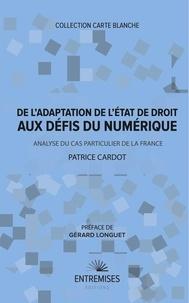 Patrice Cardot - De l'adaptation de l'état de droit aux défis du numérique - Analyse du cas particulier de la France.