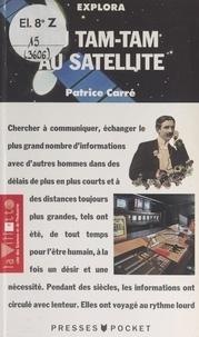 Patrice Carré et Dominique Blaizot - Du tam-tam au satellite.