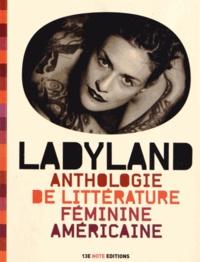Patrice Carrer - Ladyland - Anthologie de littérature féminine américaine.