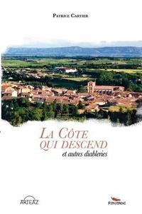 Patrice Cartier - La côte qui descend - Et autres diableries.
