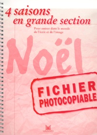 4 saisons en grande section : Noël.- Fichier photocopiable - Patrice Cayré |