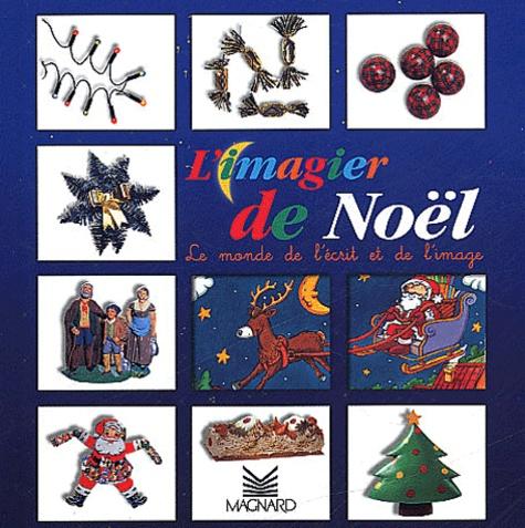 L Imagier De Noel Le Monde De L Ecrit Et De L Image Album