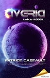 Patrice Cazeault - Trilogie Averia  : Averia - Laïka · Kodos.