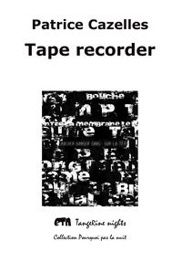 Patrice Cazelles - Tape recorder.
