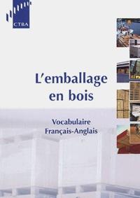 Patrice Chanrion et Françoise Vigier - L'emballage en bois - Vocabulaire français-anglais.