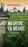 Patrice Chazeau - Meurtre en Médoc - La prochaine vendange.