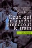 Patrice Chéreau et Pierre Trividic - Ceux qui m'aiment prendront le train - Scénario et entretien.