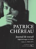 Patrice Chéreau - Journal de travail - Tome 2, Apprentissages en Italie (1969-1971).