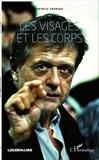 Patrice Chéreau - Les visages et les corps.