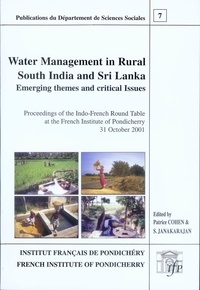 Patrice Cohen et S. Janakarajan - Water management in rural South India and Sri Lanka - Emerging themes and critical issues.