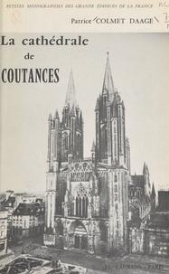 Patrice Colmet Daage et Marcel Aubert - La cathédrale de Coutances - Étude sur les vitraux par Jean Lafond.