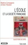 Patrice Compagnon et Louise Thevenin - L'école et la société française.