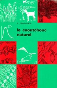 LE CAOUTCHOUC NATUREL. - Biologie, culture, production.pdf