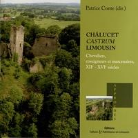 Patrice Conte - Châlucet, castrum Limousin - Chevaliers, coseigneurs et mercenaires, XIIe-XVIe siècles.