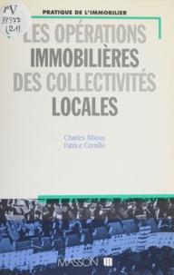 Patrice Cornille et Charles Albouy - Les opérations immobilières des collectivités locales.