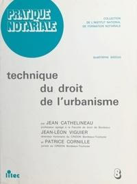 Patrice Cornille et Jean Cathelineau - Technique du droit de l'urbanisme.