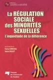 Patrice Corriveau et Valérie Daoust - La régulation sociale des minorités sexuelles - L'inquiétude de la différence.
