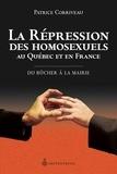 Patrice Corriveau - La répression des homosexuels en France et au Québec : du bûcher à la mairie.