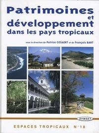 Patrice Cosaert et François Bart - Patriomoine et développement dans les pays tropicaux.