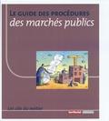 Patrice Cossalter et Bruno Malhey - Le guide des procédures des marchés publics.