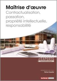 Patrice Cossalter - Maîtrise d'oeuvre - Contractualisation, Passation, Propriété intellectuelle, Responsabilité.