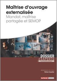 Patrice Cossalter - Maîtrise d'ouvrage externalisée - Mandat, maîtrise partagée et SEMOP.