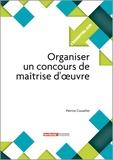 Patrice Cossalter - Organiser un concours de maîtrise d'oeuvre.